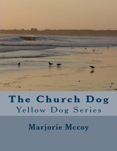 The Church Dog: Yellow Dog Series pdf epub