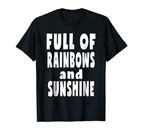 Mens Full Of Rainbows and Sunshine Funny Magical