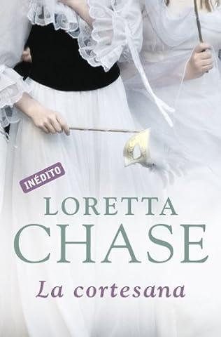 La cortesana (Mujeres seducidas 1) (Spanish Edition) (Loretta Chase Spanish Edition)