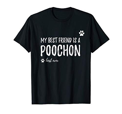My Best Friend Is A Poochon T-Shirt Funny Dog Lovers Gift