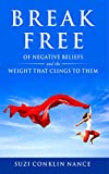 Break Free: of Negative Beliefs and the Weight that
