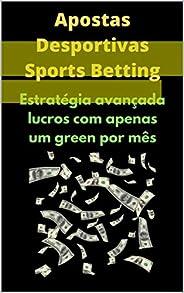 Estratégia Apostas Desportivas!: Estratégia avançada lucros com apenas um green por mês!