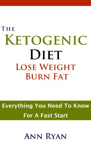 Ketogenic Diet: Lose Weight, Burn Fat