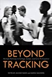 Beyond Tracking: Multiple Pathways to College, Career, and Civic Participation