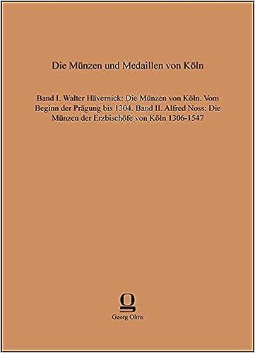 Die Münzen Und Medaillen Von Köln Band I Walter Hävernick Die