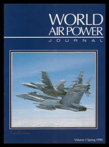World Air Power Journal: Focus Aircraft: Hornet - the McDonnell Douglas F/A-18 (Vol 1)
