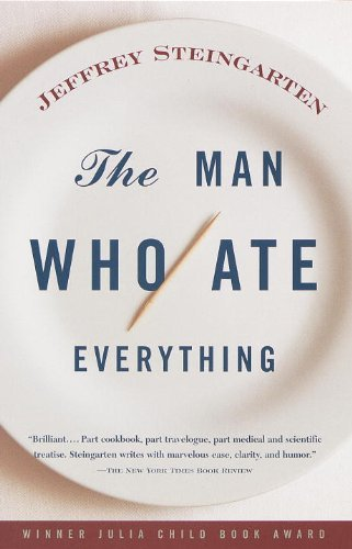 The Man Who Ate Everything: And Other Gastronomic