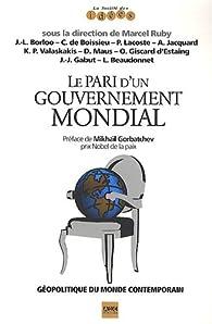 Le pari d'un gouvernement mondial - Géopolitique du monde contemporain par Jean-Louis Borloo
