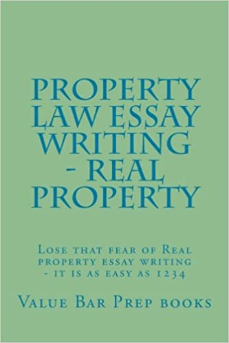 property law essay writing real property lose that fear of real  property law essay writing real property lose that fear of real property essay writing it is as easy as 1234 value bar prep books 9781537057859