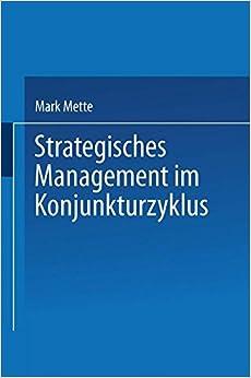 Strategisches Management im Konjunkturzyklus (German Edition)