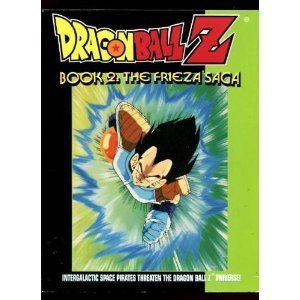 Dragon Ball Z Book 2: The Frieza Saga: Intergalactic Space Pirates Threaten the Dragonball Z Universe!