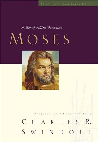 Moses Great Lives Series: Volume 4 - Book  of the Great Lives From God's Word