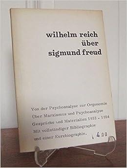 Über Sigmund Freud Wilhelm Reich
