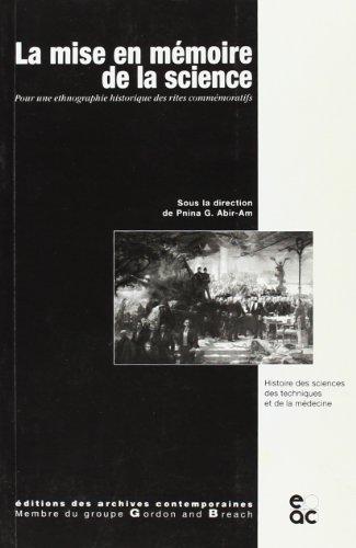 LA MISE EN MEMOIRE DE LA SCIENCE (Histoire des sciences, des techniques et de la médecine)