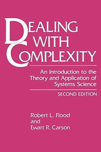 Dealing with Complexity: An Introduction to the Theory and Application of Systems Science (Language of Science) by Robert L Flood