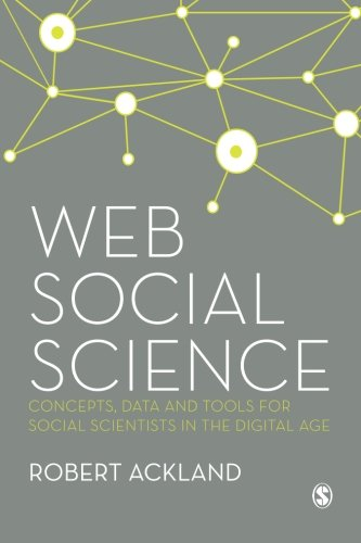 Web Social Science: Concepts, Data and Tools for Social Scientists in the Digital Age