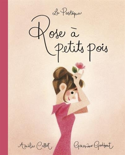 Rose à petit pois d'Amélie Callot et Geneviève Godbout 41oYlAf106L