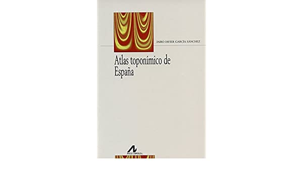 Atlas toponímico de España (Bibliotheca philologica): Amazon.es ...