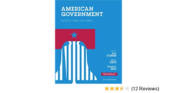 American Government Roots And Reform Sabato O Connor