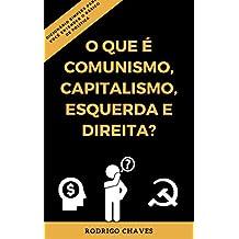 O que é comunismo, capitalismo, esquerda e direita?: Dicionário simples para você entender o básico de política