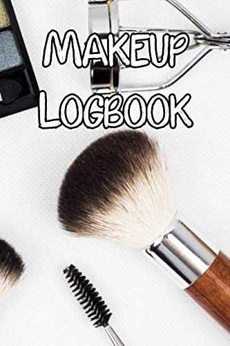 Makeup Logbook: Record Care Instructions, Routines, Skin Type, Asian, Organic and Records of Makeup Care