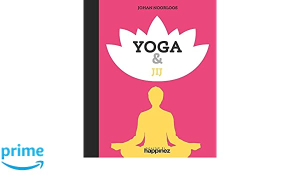 Yoga & jij (Happinez): Amazon.es: Johan Noorloos, Joey ...