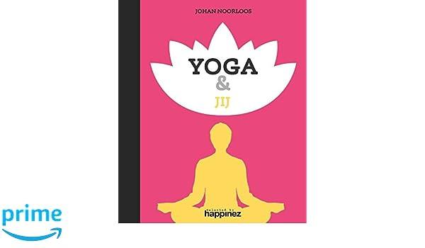 Yoga & jij (Happinez): Amazon.es: Johan Noorloos, Joey ...