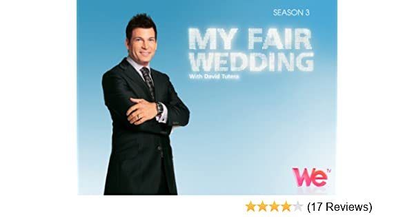 Amazon.com: My Fair Wedding Season 3: David Tutera, WE tv: Amazon Digital Services LLC