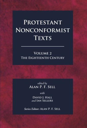 Protestant Nonconformist Texts Volume 2: The Eighteenth Century