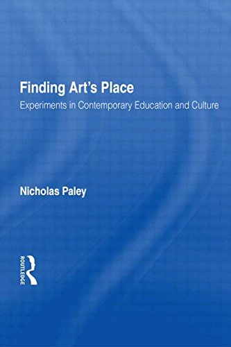 Finding Art's Place - Experiments in Contemporary Education and Culture