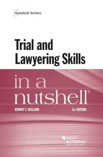 Trial and Lawyering Skills in a Nutshell (Nutshells)