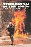 Terrorism in the 1980s, Edgar O'Ballance, 0853689253