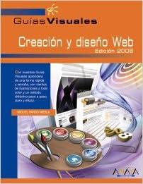 Descargar libro electrónico para teléfono móvil Creación y diseño Web. Edición 2008 (Guías Visuales) PDF