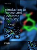 Introduction to Enzyme and Coenzyme Chemistry, T. D. H. Bugg, 1119995949