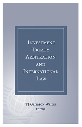 Investment Treaty Arbitration and International Law - Volume 1