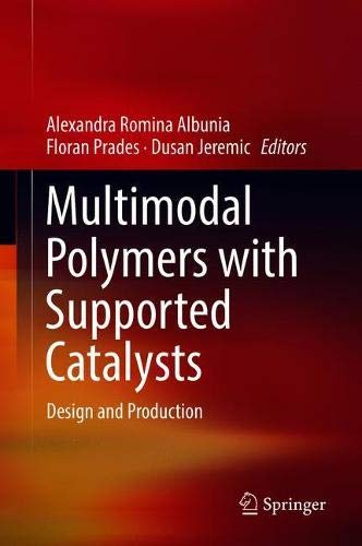 Multimodal Polymers with Supported Catalysts: Design and Production