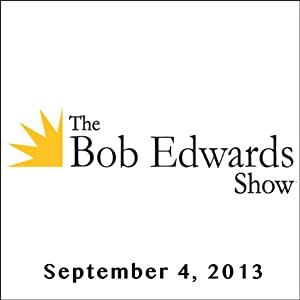 The Bob Edwards Show, Howard Somers and Jean Somers, September 4, 2013 Radio/TV Program