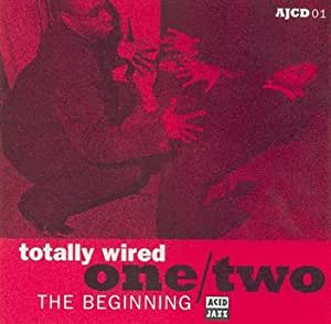 Totally Wired 1/2: The Beginning