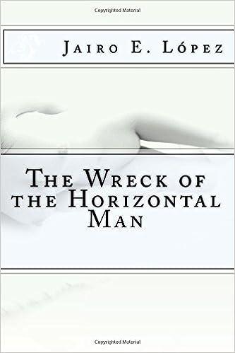 The Wreck of the Horizontal Man: Jairo E  López