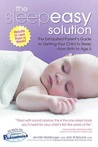 The Sleepeasy Solution: The Exhausted Parent's Guide to Getting Your Child to Sleep from Birth to Age 5                         (Paperback)