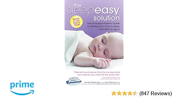 The Sleepeasy Solution: The Exhausted Parent's Guide to Getting Your