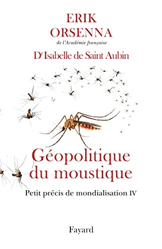 Géopolitique du moustique: Petit précis de mondialisation IV