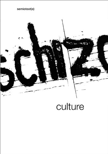 Schizo-Culture: The Event, The Book (Semiotext(e) Journal)
