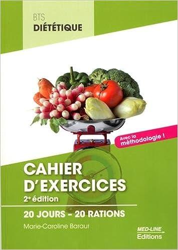 Cahier d'exercices BTS Diététique : 20 jours - 20 rations