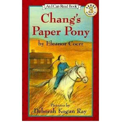 Changs Paper Pony - [(Chang's Paper Pony )] [Author: Eleanor Coerr] [Jan-1993]