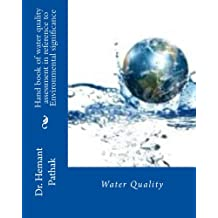 Hand book of water quality assessment in reference to Environmental significance