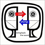 Bring Back The Sound by Part Chimp