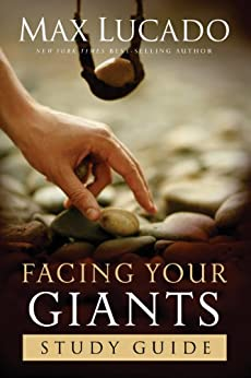 Facing Your Giants Study Guide by [Lucado, Max]