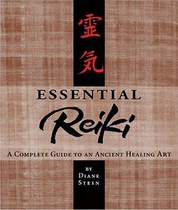 Essential Reiki: A Complete Guide to an Ancient Healing Art (Book) written by Diane Stein