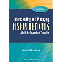 Understanding and Managing Vision Deficits: A Guide for Occupational Therapists